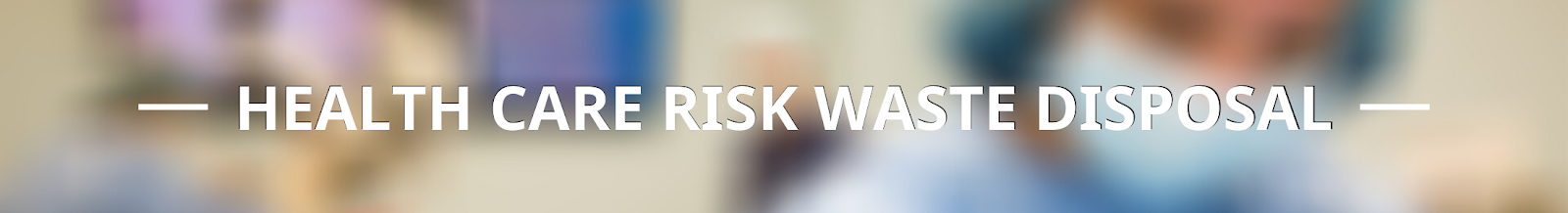 health care risk waste disposal